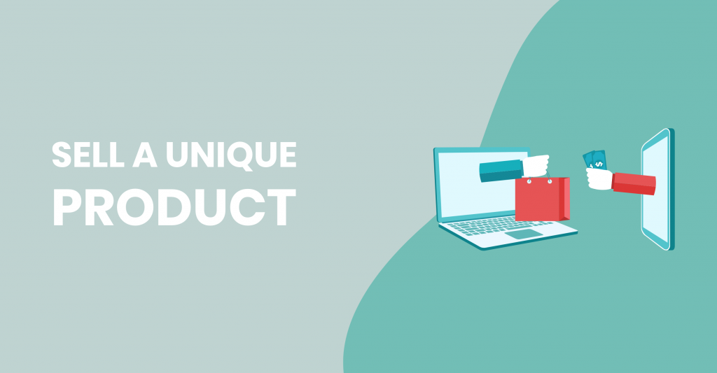 sell a uniqueproduct
