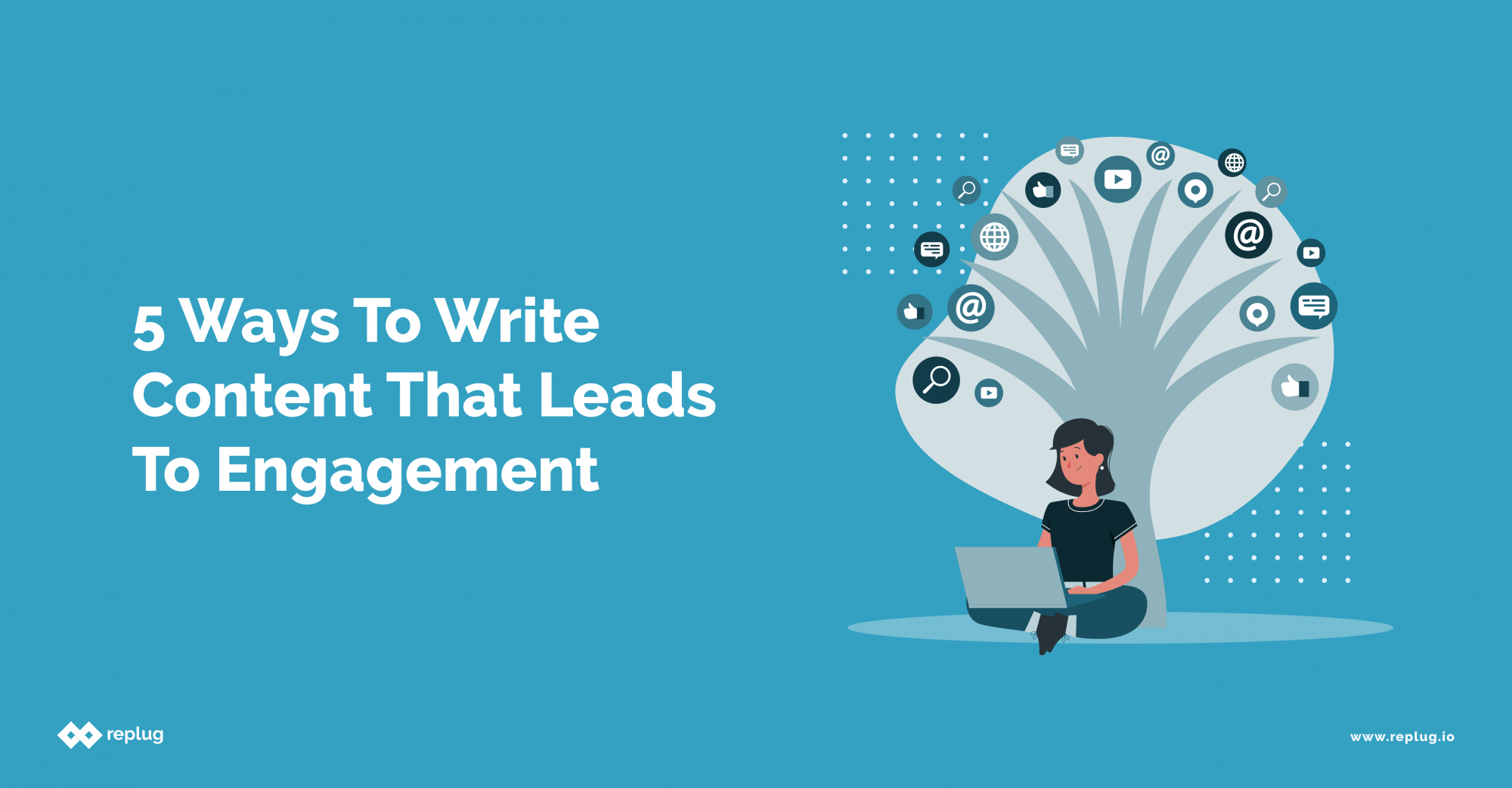 5 Ways to Write Content that Leads to Engagement