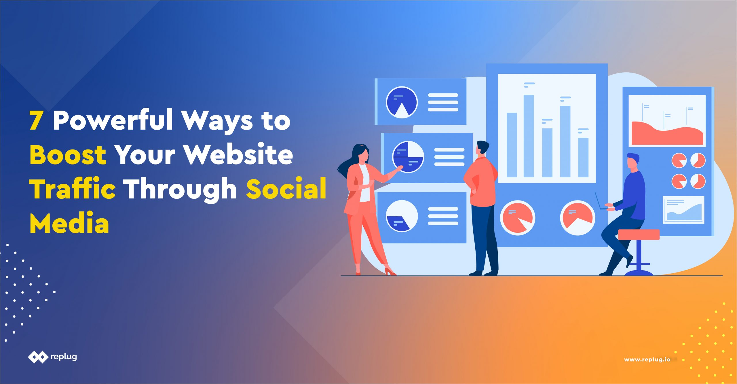 7 Powerful Ways to Boost Your Website Traffic Through Social Media