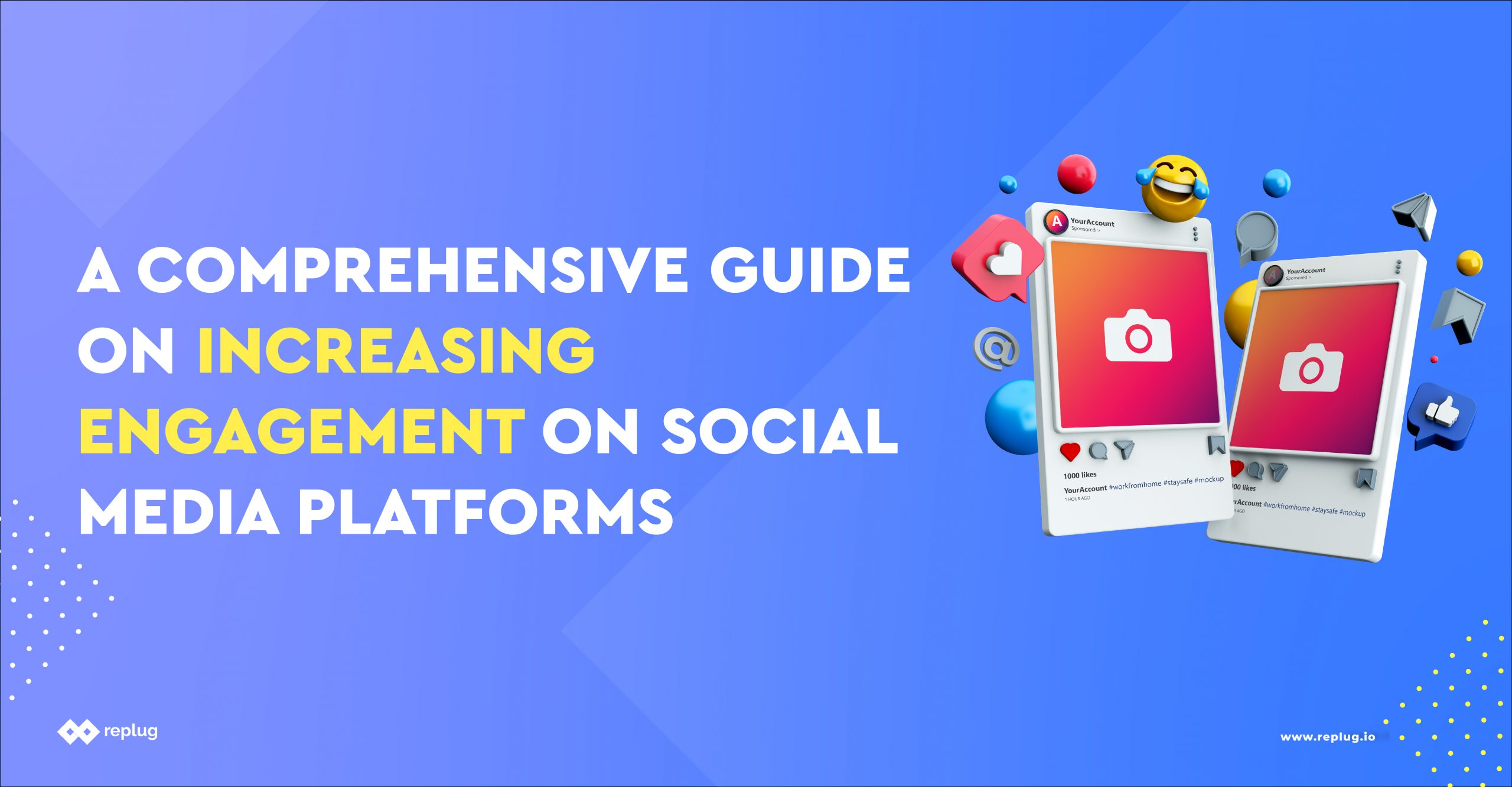 A Comprehensive Guide on Increasing Engagement on Social Media Platforms