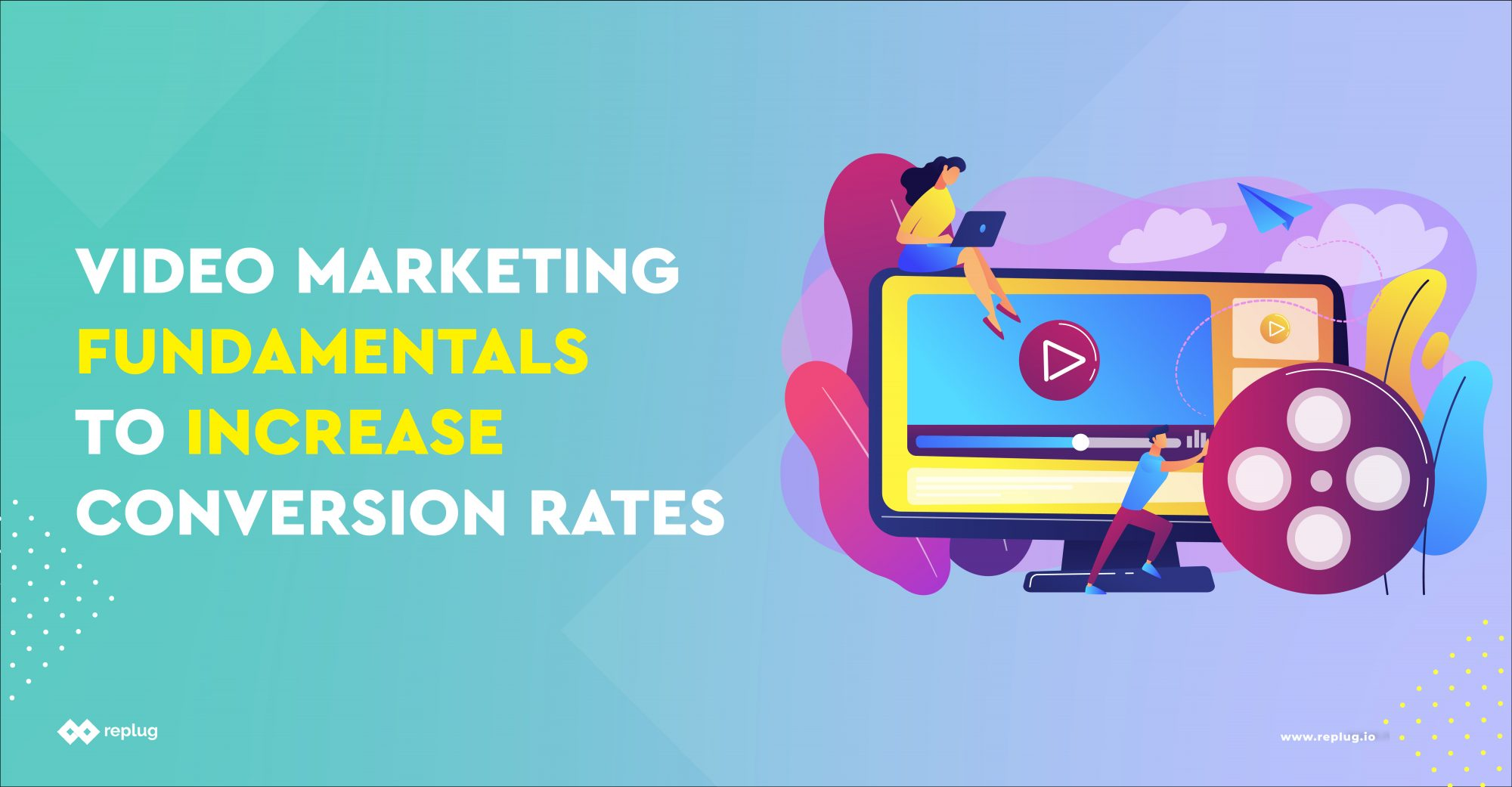 Video Marketing to Increase Conversion Rates