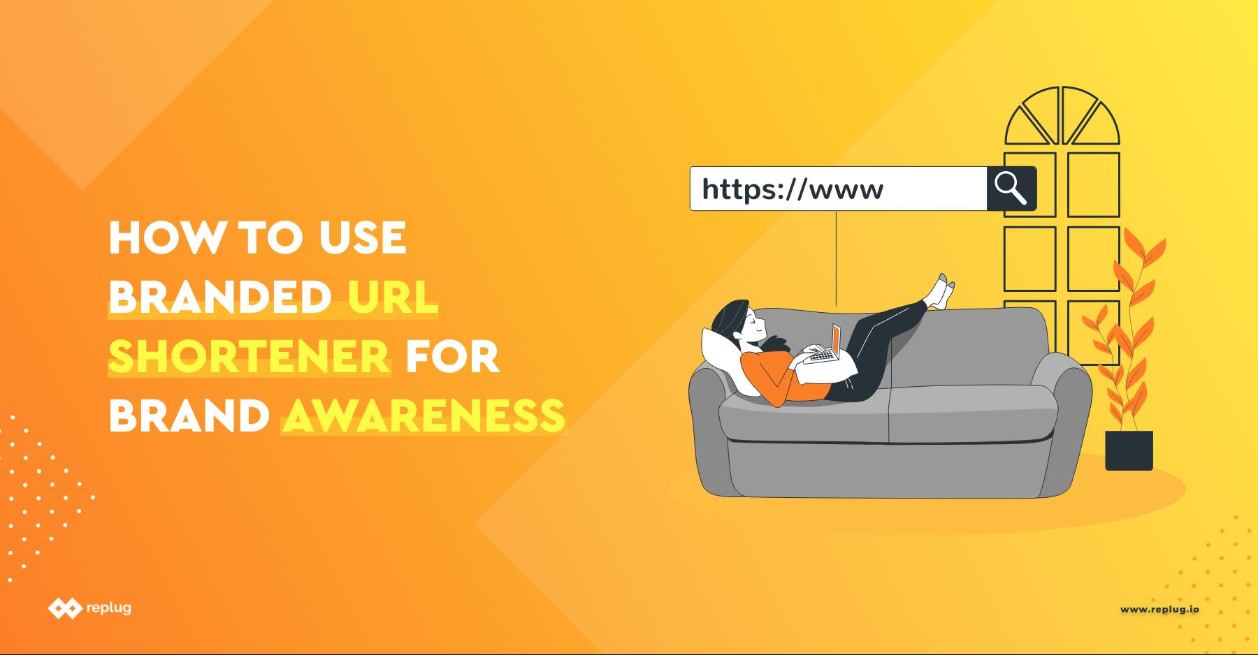 How to Use Branded URL Shortener For Brand Awareness