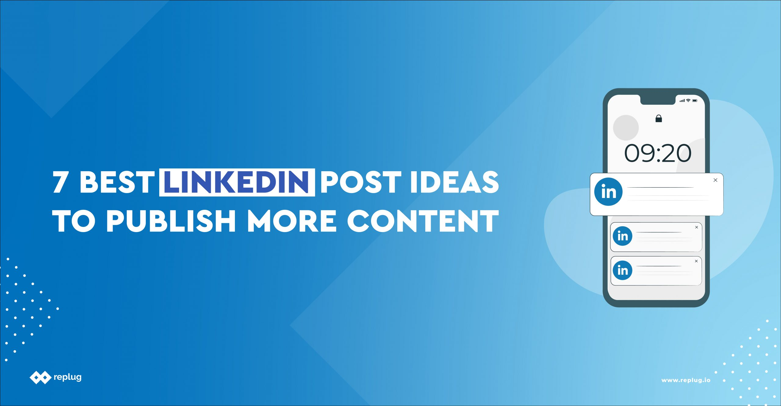 Feature Image: Ideas on how to post on LinkedIn more frequently