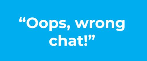 wrong chat